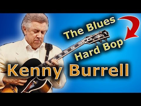 Kenny Burrell - You Want To Be Using Blues Like This
