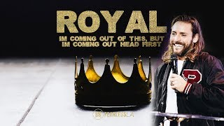 Royal - I'm Coming Out Of This, But I'm Coming Out Head First | Pastor Jeremy Johnson