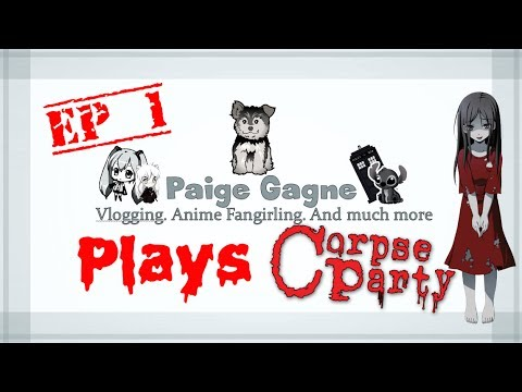 Paige Plays: Corpse Party ( Ep 1) Welcome To The Game! | Paige Gagne