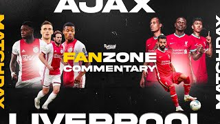 AJAX v LIVERPOOL | WATCHALONG LIVE FANZONE COMMENTARY