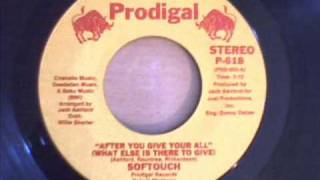 SOFTOUCH - AFTER YOU GIVE YOUR ALL