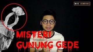 MISTERI GUNUNG GEDE PANGRANGO!!! #KAMISHORROR #1