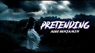 Alec Benjamin - Pretending (Lyrics Video)