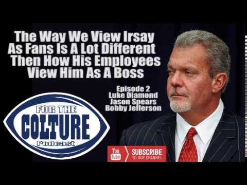 Fan Perspective Vs Employee Perspective On Jim Irsay [For The COLTure Ep. 2]