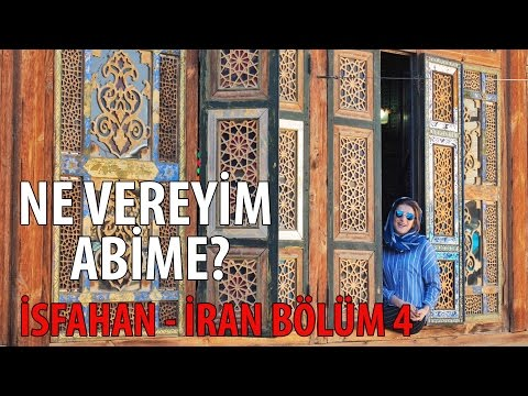 Ne Vereyim Abime? - İsfahan - İRAN BÖLÜM 4