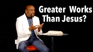 Are You Doing Greater Works Than Jesus? (Easter Church, Apr 1)