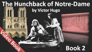 Book 02 - The Hunchback of Notre Dame Audiobook by Victor Hugo (Chs 1-7)