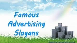 ♦●♦ Famous Advertising Slogans - Famous Quotations ♦●♦