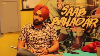 Saab Bahadar | Interview | Ammy Virk | White Hill Music | Releasing on 26th May