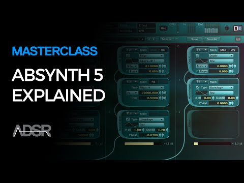 Absynth 5 Explained - 3 hour Video Course