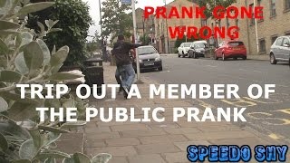 Trip out a member of the public *PRANK GONE WRONG*