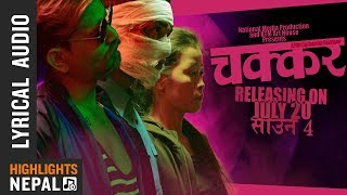 Saili | New Nepali Movie CHAKKAR Lyrical Song, Neetesh Jung Kunwar, Shital Moktan, Avon Raj Upreti