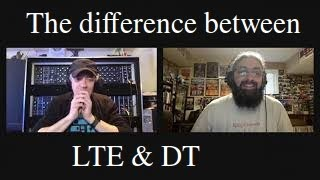 What is the difference between LTE and DT?