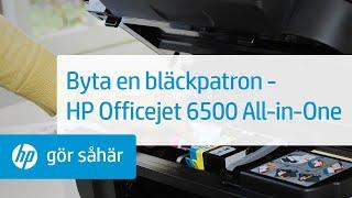 Byta en bläckpatron - HP Officejet 6500 All-in-One