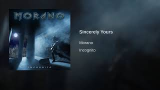 Morano- Sincerely Yours