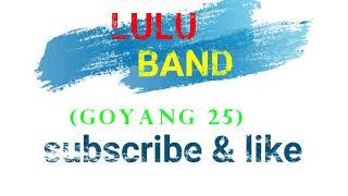goyang 25 - lulu band (band ledo)