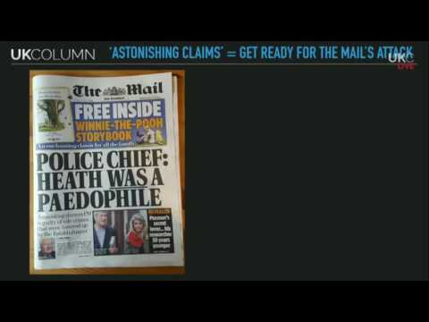 UK Column News 20/2/17 Edward Heath Paedophilia Police Inquiry (Mail On Sunday report  )