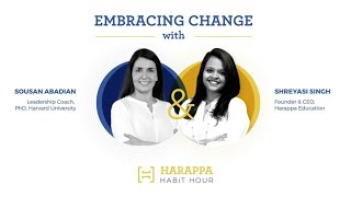 Embracing Change Webinar | Sousan - Leadership Coach, PhD, Harvard Univ., Shreyasi Singh | 23 March