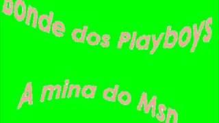 Bonde dos Playboys - A Mina do Msn