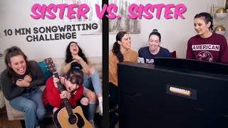 SISTER VS. SISTER 10 MIN SONGWRITING CHALLENGE.