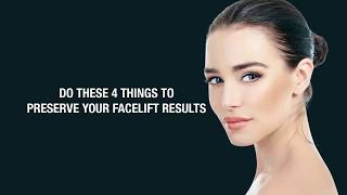 Do These 4 Things to Preserve Your Facelift Results