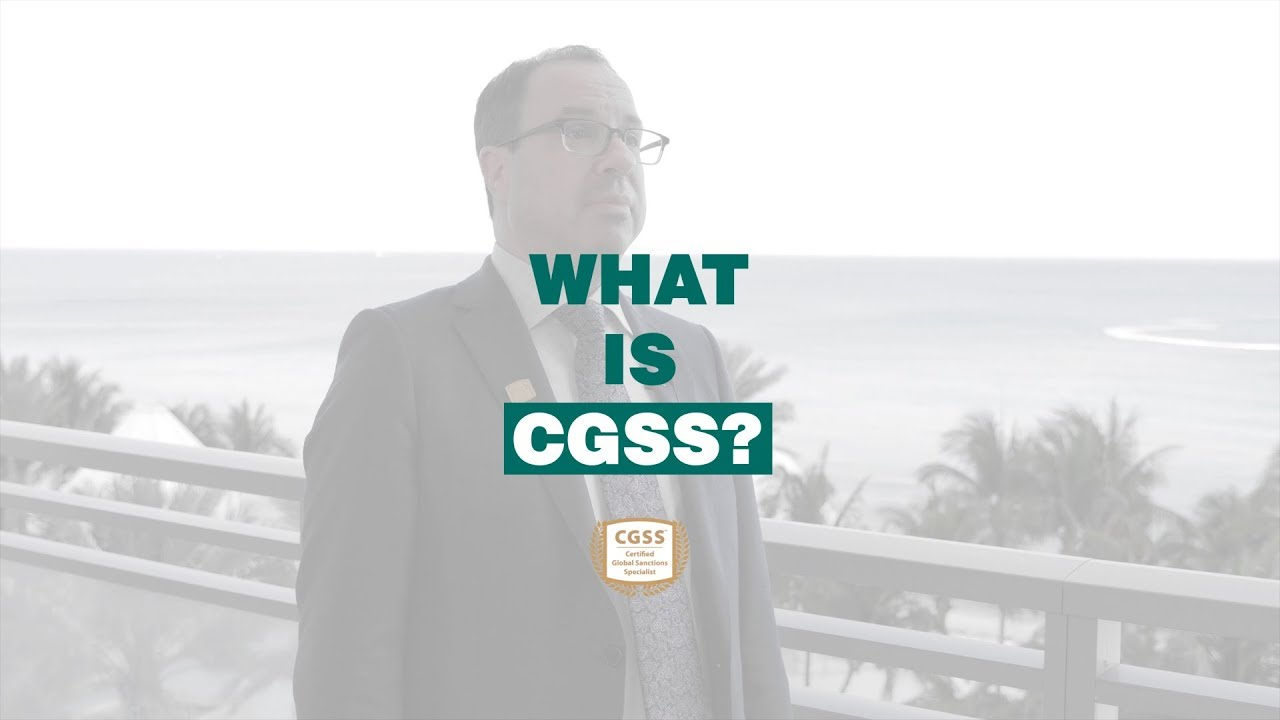 What Is Cgss Certified Global Sanctions Specialist