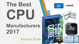 The Best CPU Manufacturers 2017-Gadgets & Electronics ✔