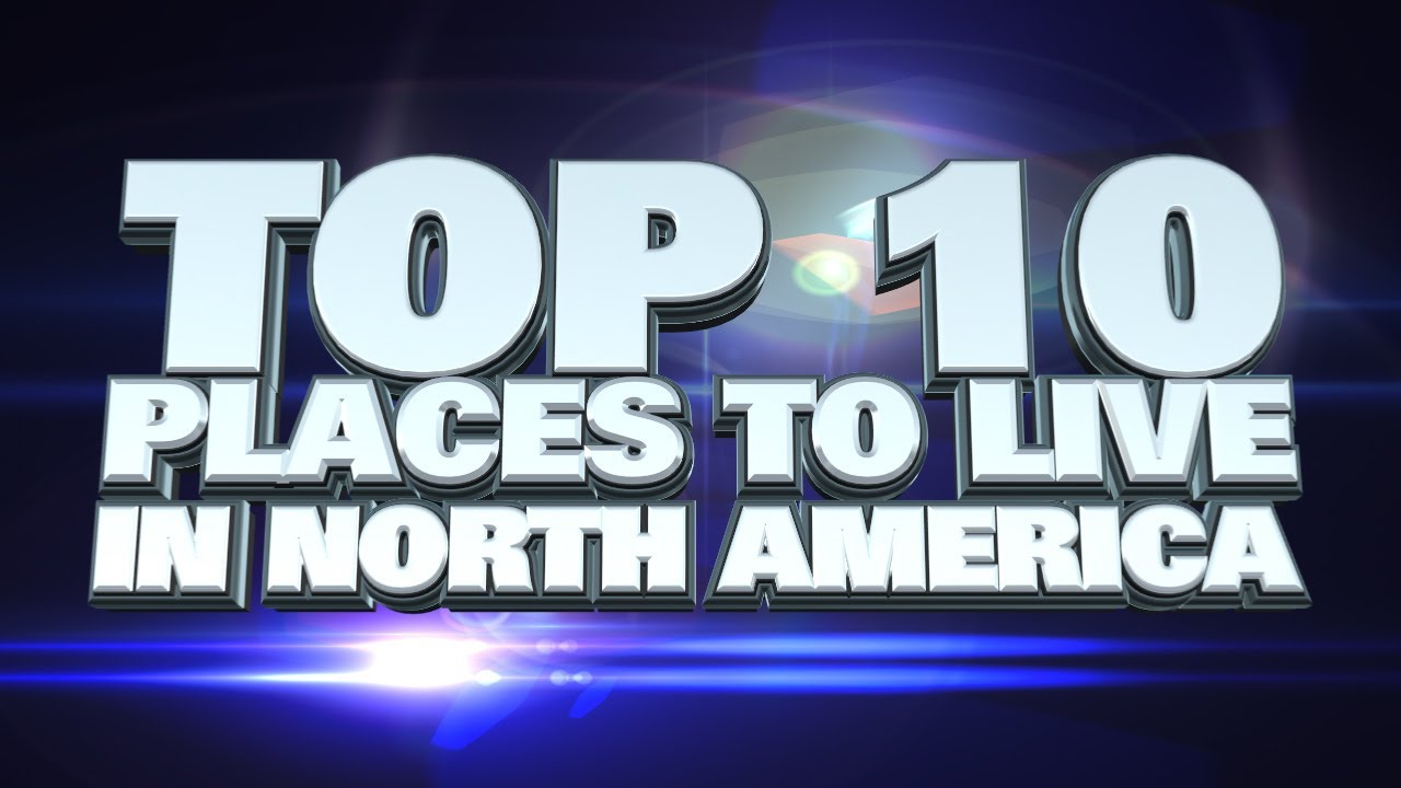 Best Places To Put A Small Tattoo: 10 Best Places To Live In North America 2014