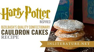 Harry Potter Qizilbash's Cauldron Cakes | Food in Literature