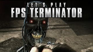 "Let's Play ""FPS Terminator"""