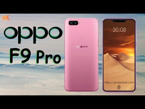 OPPO F9 Pro Release Date, Price, Specifications, First Look, Camera, Launch, Trailer, Features