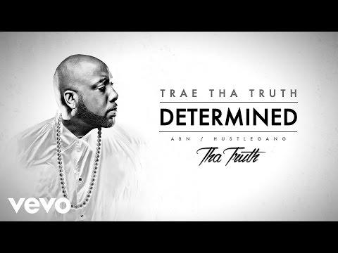 Trae Tha Truth - Determined (Audio)