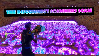 *NEW SCAM* THE DISCONNECT SCAMMERS SCAM (SCAMMER GETS SCAMMED) FORTNITE SAVE THE WORLD