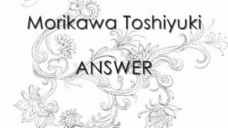 Answer by Morikawa Toshiyuki (森川 智之) I do not own any of this. ...