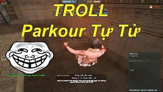 Troll Parkour Tự Tử Trêu Tức Zombie Lầy Nhất Đột Kích   TQ97