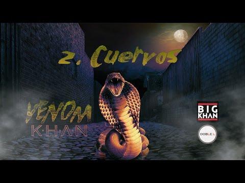 02 Khan - Cuervos [Venom 2015]