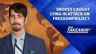 Snopes Caught Lying in Attack on FreedomProject   |  Alex Newman & Dr. Duke Pesta