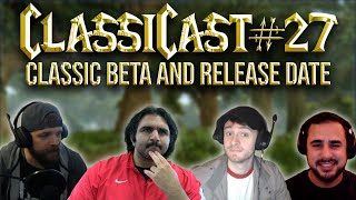 ClassiCast #27 | SECRET Media Summit, Classic Beta and Release Date Announced! - WoW Classic Podcast
