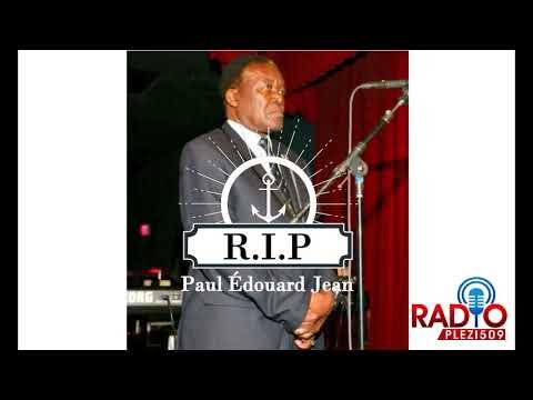 R.I.P Paul Édouard Jean  Tropicana D'Haiti Audio 'Notre Fautre'