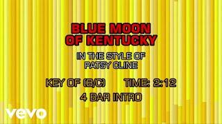 Patsy Cline - Blue Moon Of Kentucky (Karaoke)