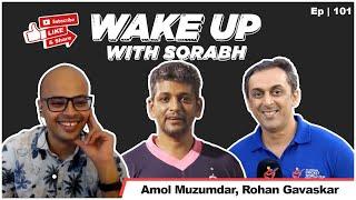 Amol Muzumdar & Rohan Gavaskar   Cricket Premis 14   Wake Up With Sorabh