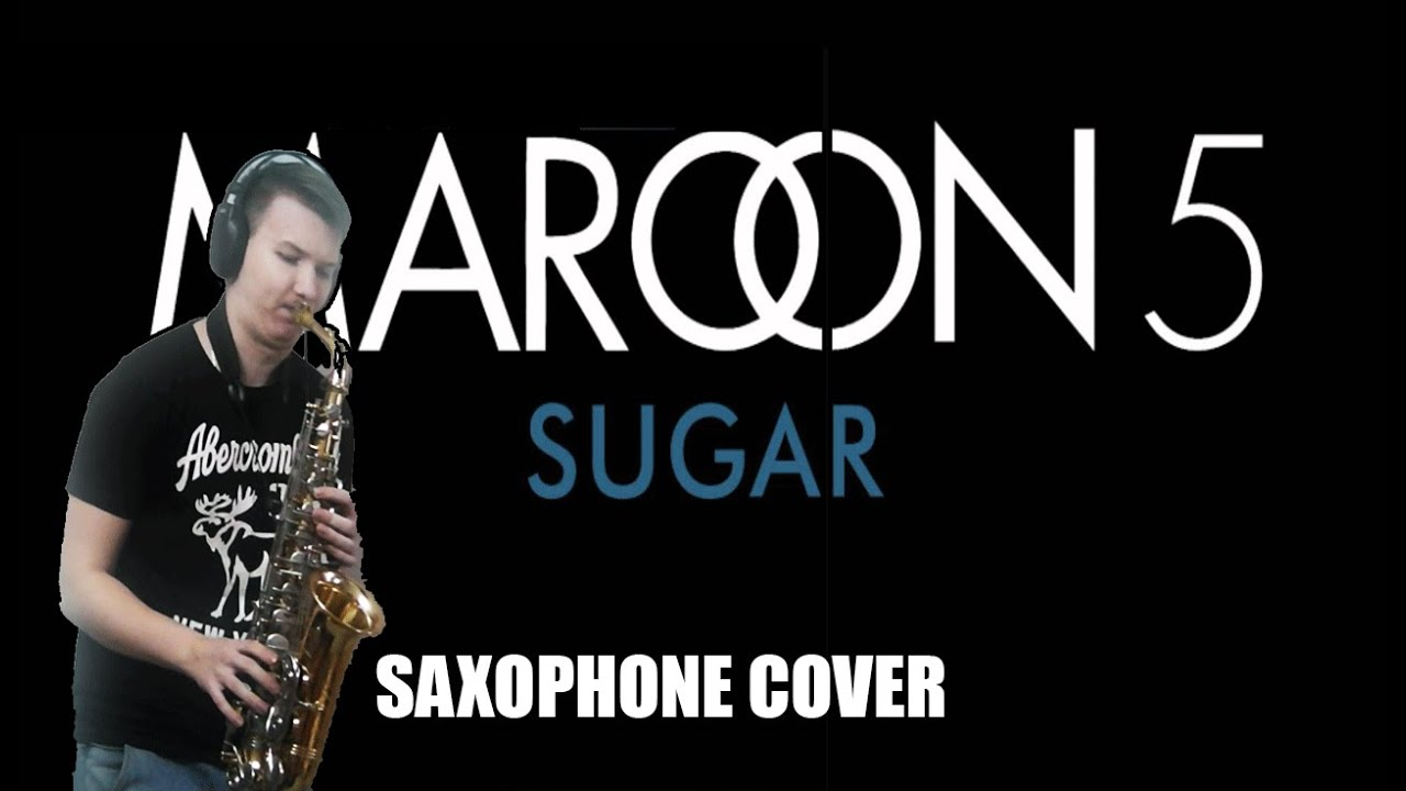 Maroon 5 - Sugar saxophone cover by Konstantin Kogut - YouTube
