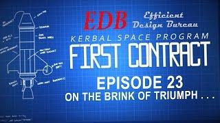 Kerbal Space Program (0.24 Stock Career) 23 - On The Brink Of Triumph . . .