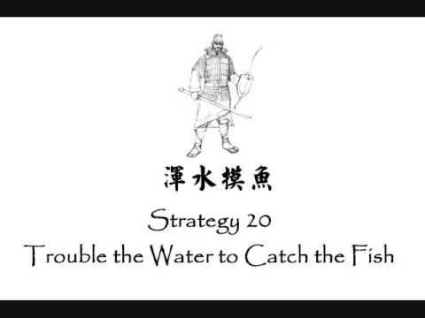 Strategy 20 Trouble the Water to Catch the Fish