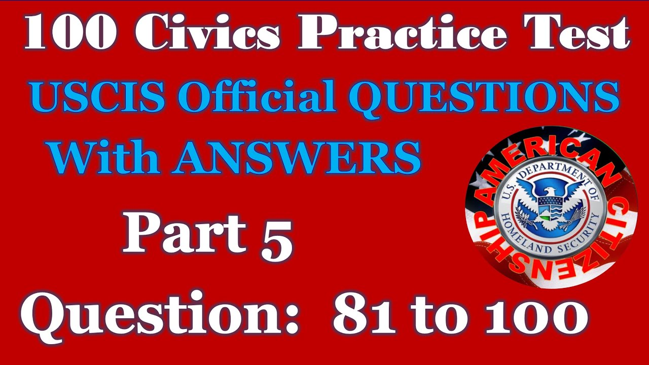 100 Civics Practice Test with Answers (Part 5 - Question 81 to 100)