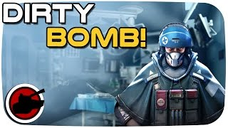 Dirty Bomb ►HARD, FAST & DURRRTY - Dirty Bomb Gameplay