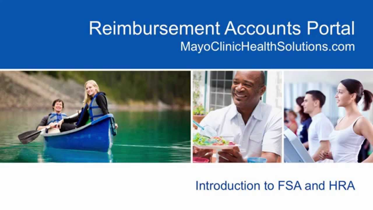 Reimbursement Accounts Portal Overview - FSA and HRA - Mayo Clinic Health  Solutions