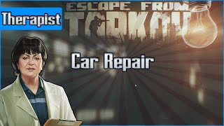 Car Repair - Therapist Task - Escape from Tarkov Questing Guide