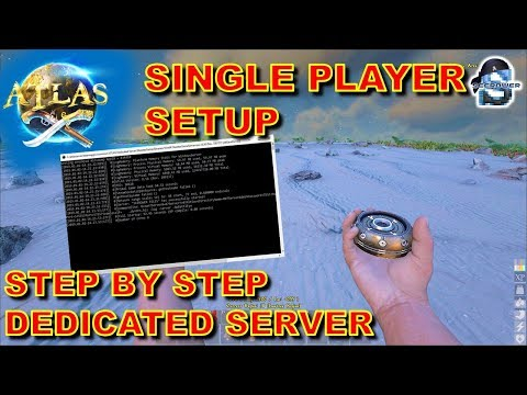 ATLAS MMO: SINGLE PLAYER MODE + DEDICATED SERVER - STEP BY STEP