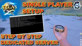 aTLAS MMO: SINGLE PLAYER MODE  DEDICATED SERVER - STEP BY STEP SETUP - ServerGridEditor  SteamCMD